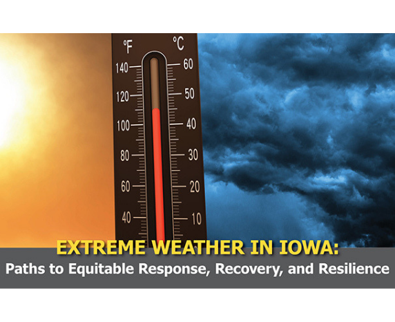More Info for Extreme Weather in Iowa: Paths to Equitable Response, Recovery, and Resilience