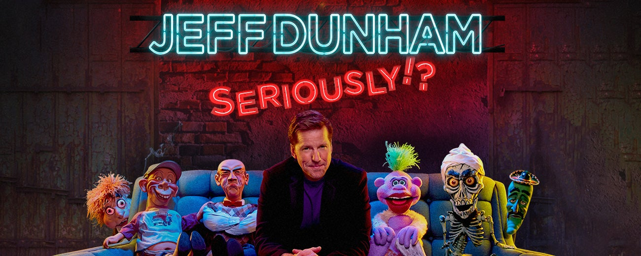 Jeff Dunham: Seriously!? World Tour