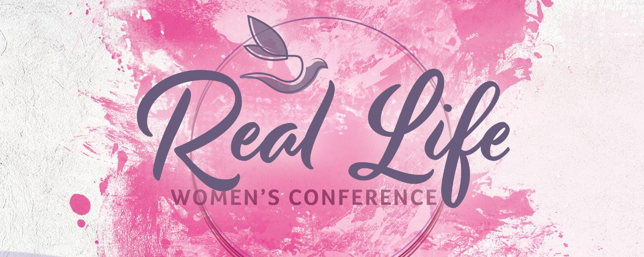 Real Life Women's Conference