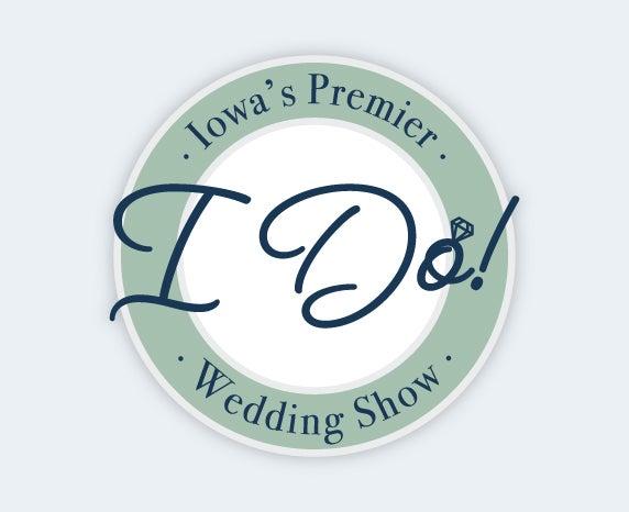 More Info for I Do! Iowa's Premier Wedding Show